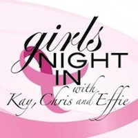 Girls night in with Chris, Kay & Effie Fundraiser
